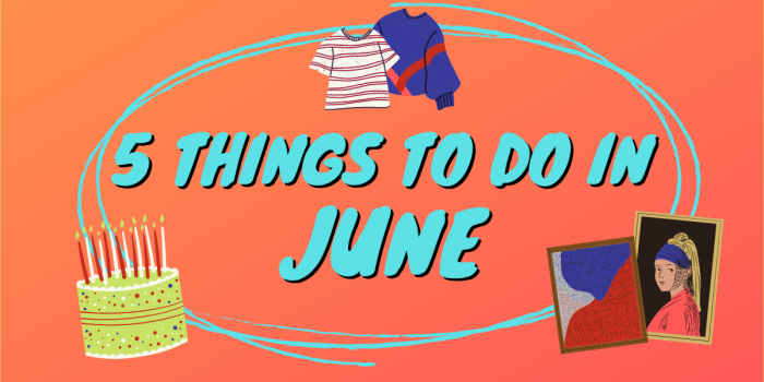 Blue Bubble Writing Reads '5 Things To Do In June'. Illustrations Show Different Activities Including Artwork, A Cake And Some Old Clothes.