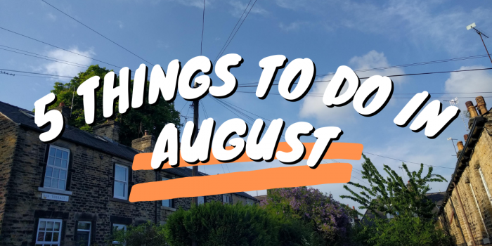 """A Background Photo Shows Sheffield Houses At Sunset. White Text Overlay Says, """"5 Things To Do In August""""."""