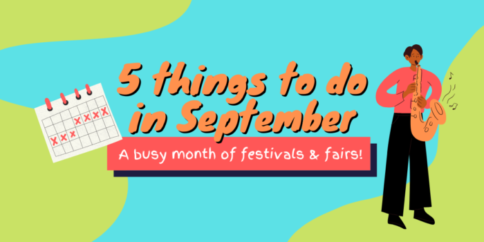 Heading: 5 Things To Do In September. Sub-heading: A Busy Month Of Festivals And Fairs! On A Light Blue Background With Illustrations Of A Calendar And A Man Playing The Saxophone.